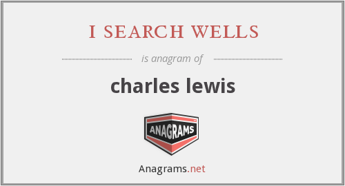i search wells - charles lewis