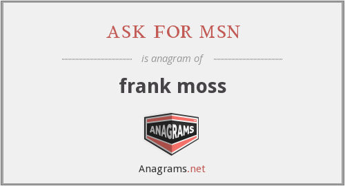 ask for msn - frank moss