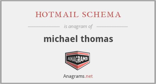 hotmail schema - michael thomas