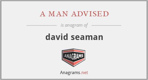 a man advised - david seaman