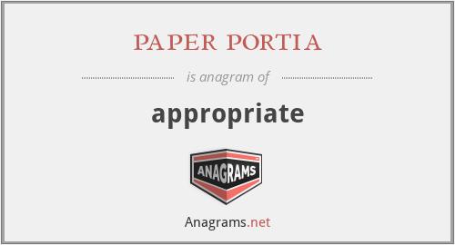paper portia - appropriate