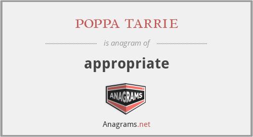 poppa tarrie - appropriate