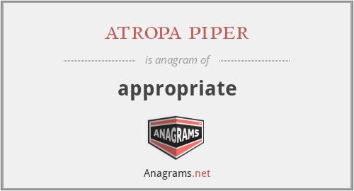 atropa piper - appropriate