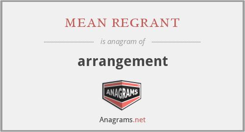 mean regrant - arrangement