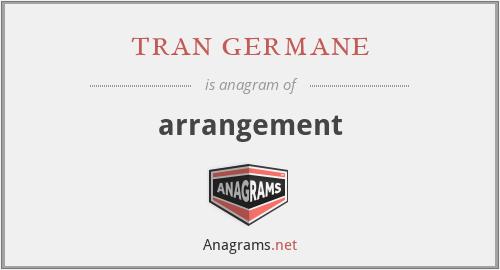 tran germane - arrangement