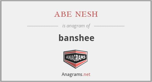 abe nesh - banshee