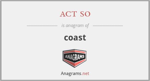 act so - coast