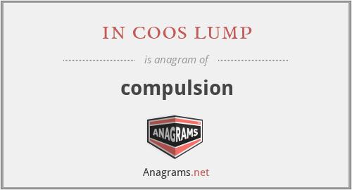 in coos lump - compulsion