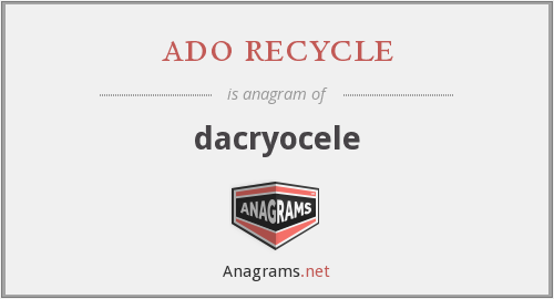 ado recycle - dacryocele
