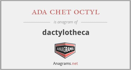 ada chet octyl - dactylotheca