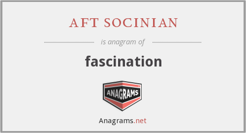 aft socinian - fascination