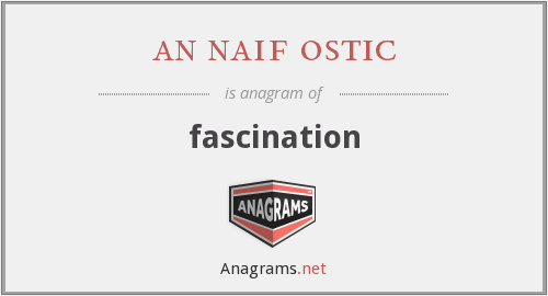 an naif ostic - fascination
