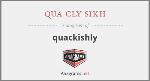 qua cly sikh - quackishly