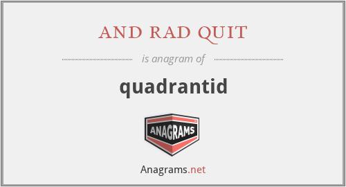 and rad quit - quadrantid