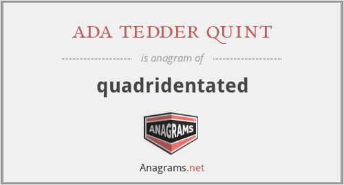 ada tedder quint - quadridentated