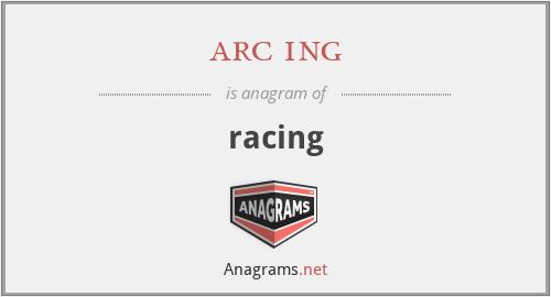 arc ing - racing