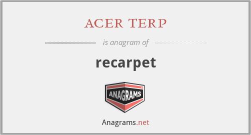 acer terp - recarpet