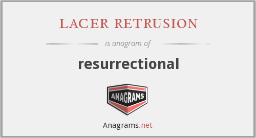 lacer retrusion - resurrectional
