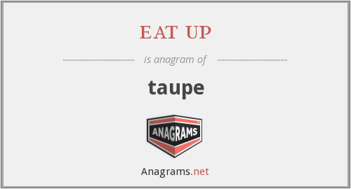 eat up - taupe