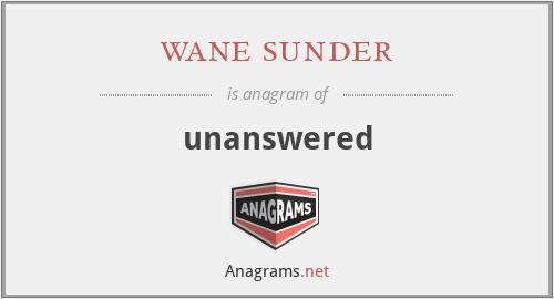 wane sunder - unanswered