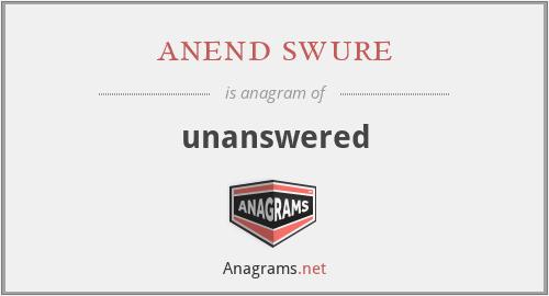 anend swure - unanswered
