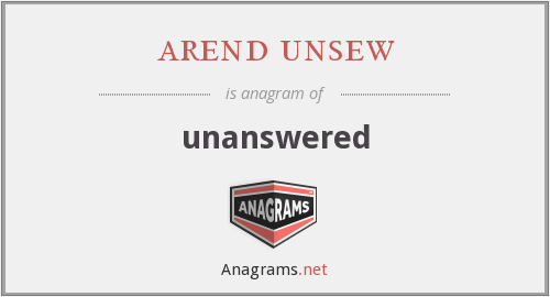arend unsew - unanswered