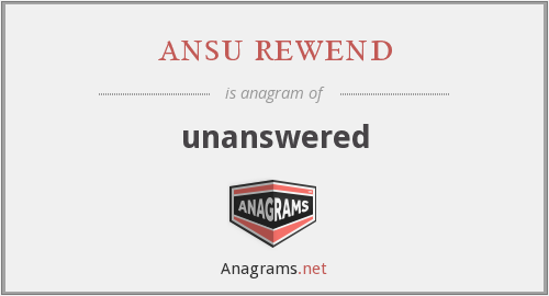 ansu rewend - unanswered
