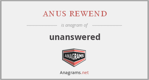 anus rewend - unanswered