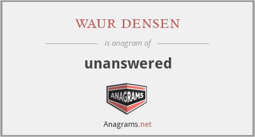 waur densen - unanswered