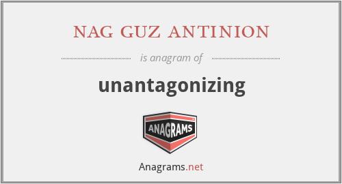 nag guz antinion - unantagonizing