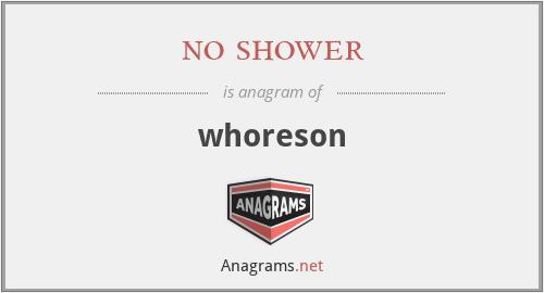 no shower - whoreson