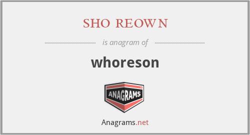 sho reown - whoreson