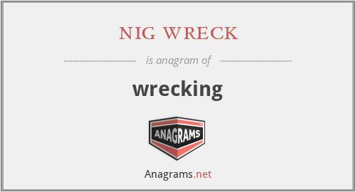 nig wreck - wrecking