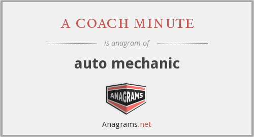 a coach minute - auto mechanic
