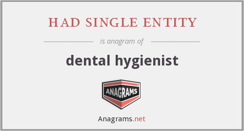 had single entity - dental hygienist