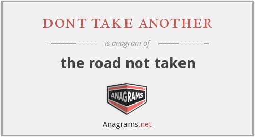 dont take another - the road not taken