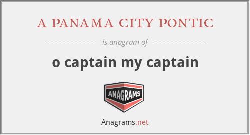 a panama city pontic - o captain my captain