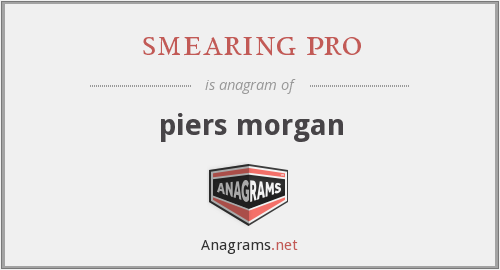 smearing pro - piers morgan