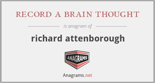 record a brain thought - richard attenborough
