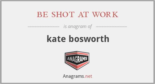 be shot at work - kate bosworth