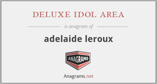 deluxe idol area - adelaide leroux