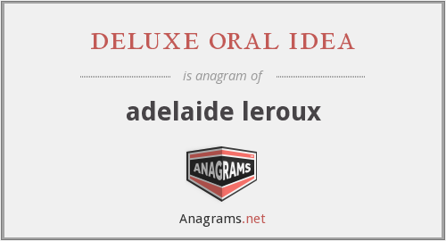 deluxe oral idea - adelaide leroux
