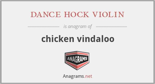 dance hock violin - chicken vindaloo