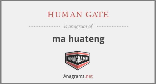 human gate - ma huateng