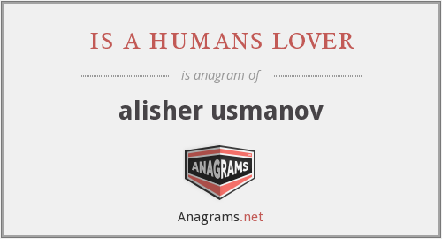 is a humans lover - alisher usmanov