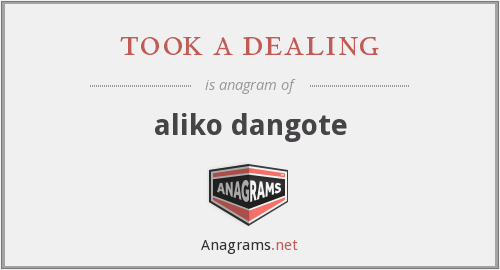 took a dealing - aliko dangote