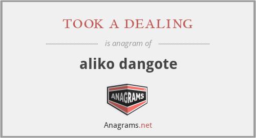 took a dealing - aliko dangote