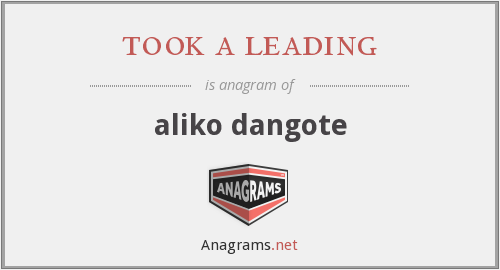 took a leading - aliko dangote