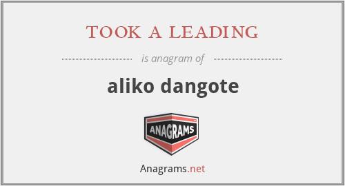 took a leading - aliko dangote