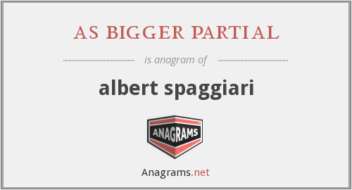as bigger partial - albert spaggiari